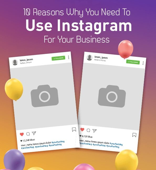10 Reasons Why You Need To Use Instagram For Your Business