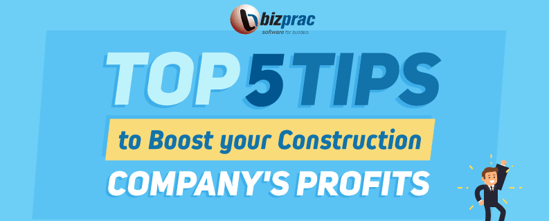 Top 5 Tips For Construction Companies Looking To Boost