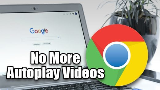 Google Chrome Autoplay videos