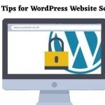 Top 10 Tips For WordPress Website Security