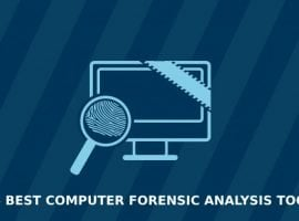 6 Best Computer Forensic Analysis Tools