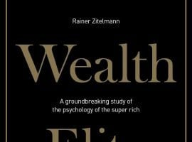 The Wealth Elite – On Taking Risks, Swimming Against The Tide, And Harnessing Failure