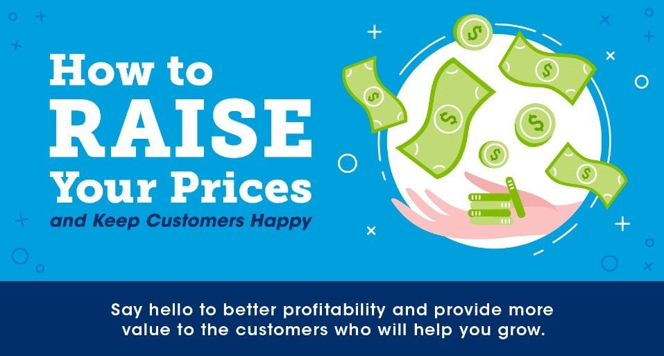 You CAN Raise Your Prices and Keep Your Customers Happy  price increase