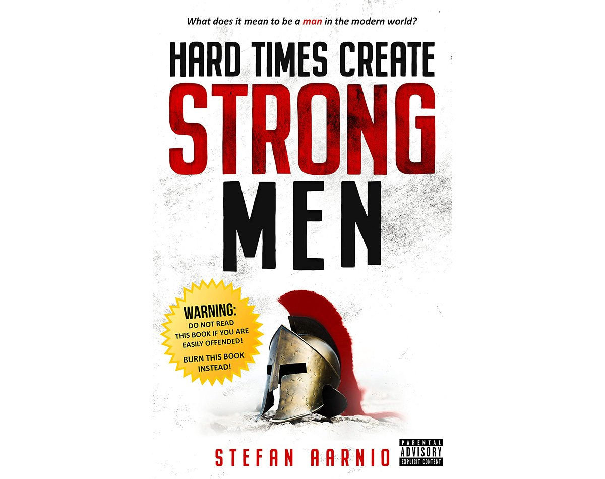 Hard Times Create Strong Men