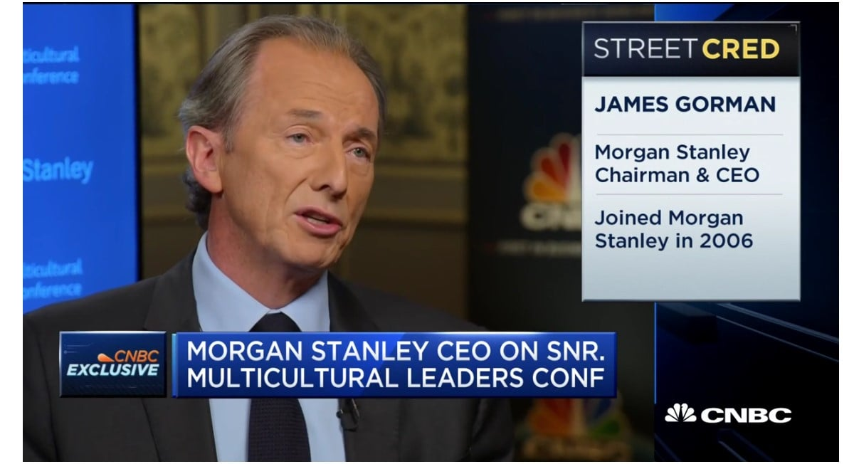 MORGAN STANLEY CEO Morgan Stanley CEO James Gorman