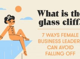 What Is The Glass Cliff? And What Can You Do About It?