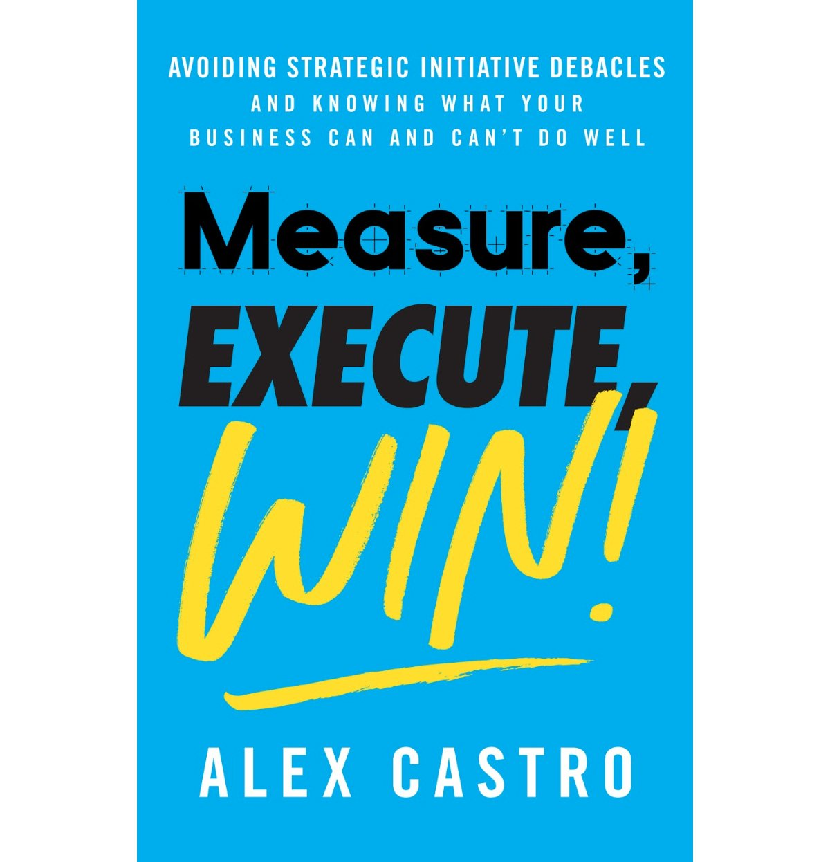 Measure Execute Win