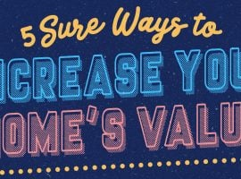5 Surefire Ways To Increase Your Home's Value [INFOGRAPHIC]