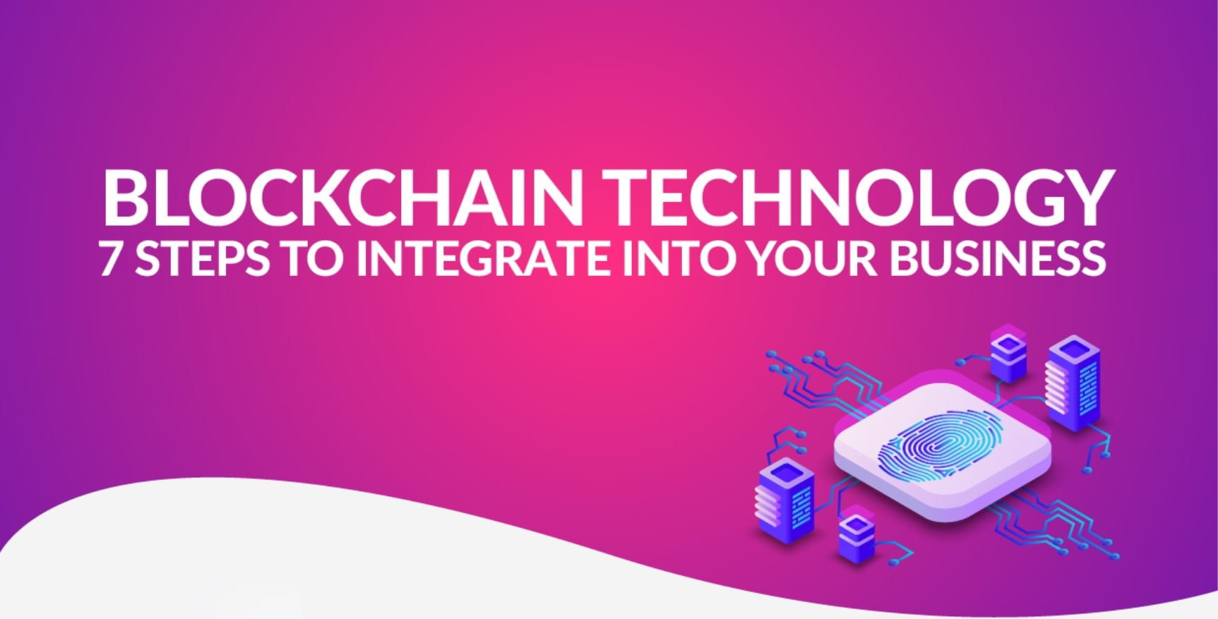 Blockchain Technology Into Your Business F