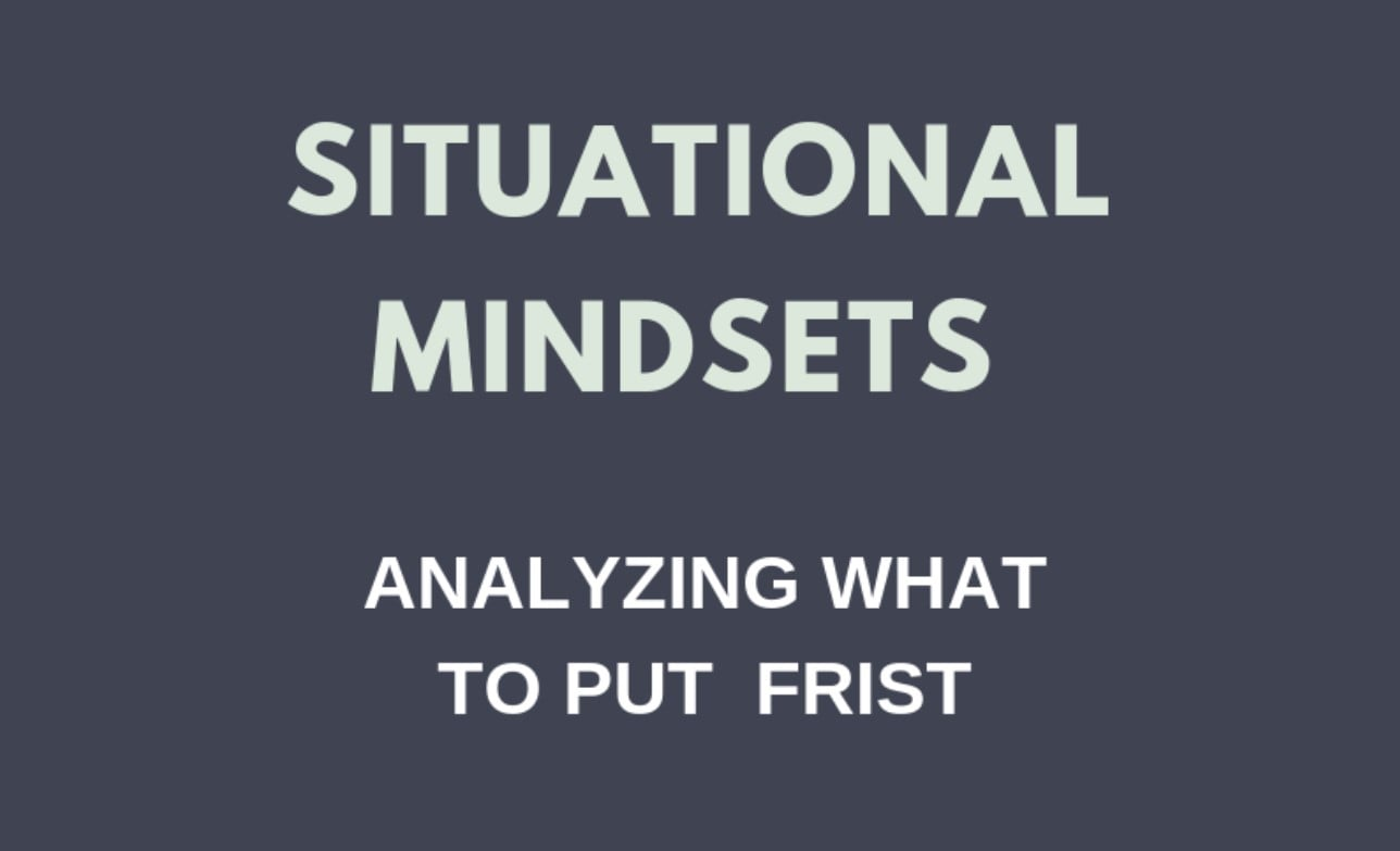 Situational Mindsets