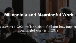 Millennials Value Meaningful Work